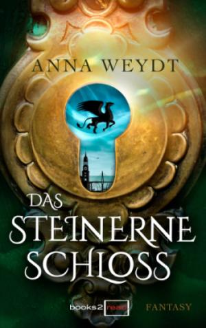 Anna Weydt Das steinerne Schloss